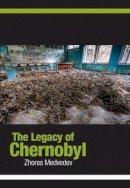 Medvedev, Zhores A. - The Legacy of Chernobyl - 9780851248035 - V9780851248035