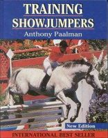 Paalman, Anthony - Training Showjumpers - 9780851315485 - V9780851315485