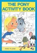 Langton, Mandy, Pilgrim, Anne - The Pony Activity Book - 9780851315874 - V9780851315874