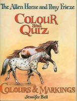 Bell, Jennifer - The Allen Horse and Pony Frieze Colour and Quiz: Colours & Markings - 9780851315904 - V9780851315904