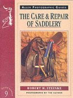 Steinke, Robert, Steinke, Robert H. - The Care and Repair of Saddlery (Allen Photographic Guides) - 9780851316895 - V9780851316895