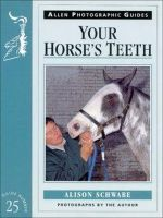 Schwabe, Alison - Your Horse's Teeth (Allen Photographic Guides) - 9780851317519 - V9780851317519