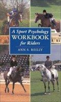 Reilly, Ann S. - Sport Psychology Workbook for Riders - 9780851317717 - V9780851317717