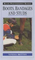 Britton, Vanessa - Boots, Bandages and Studs (Allen Photographic Guides) - 9780851318158 - V9780851318158