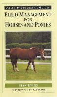 Evans, Sian - Field Management for Horses and Ponies (Allen Photographic Guides) - 9780851318189 - V9780851318189