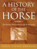 Gonzaga, Paulo Gaviao - History of the Horse - 9780851318677 - V9780851318677