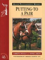 Douglas, Caroline, Adkins, Sophie - Putting-to a Pair (Allen Photographic Guides) - 9780851318943 - V9780851318943