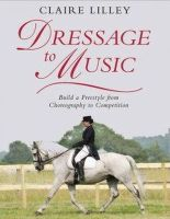 Lilley, Claire - Dressage to Music - 9780851319438 - V9780851319438