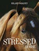 Shalvey, Hilary - The Stressed Horse - 9780851319568 - V9780851319568