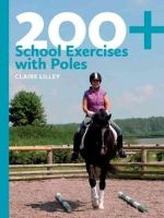 Lilley, Claire - 200+ School Exercises with Poles - 9780851319933 - V9780851319933
