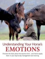 Bensusan, Larry - Understanding Your Horse's Emotions - 9780851319940 - V9780851319940