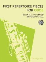 Wastall, Peter - First Repertoire Pieces for Oboe: 21 Pieces with a CD of Piano Accompaniments and Backing Tracks - 9780851627090 - V9780851627090