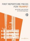 Wastall, Peter - First Repertoire Pieces for Trumpet - 9780851627106 - V9780851627106