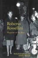 - Roberto Rossellini: Magician of the Real - 9780851707952 - V9780851707952