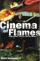 Iordanova, Dina - Cinema of Flames: Balkan Film, Culture, and the Media - 9780851708485 - V9780851708485