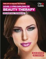 Beckmann, Helen, Rawlings, Kelly - The City & Guilds Textbook: Level 2 VRQ Diploma in Beauty Therapy: includes Nail Technology - 9780851932040 - V9780851932040