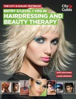 Armstrong, John - The City & Guilds Textbook: Entry 3/level 1 VRQ in Hairdressing and Beauty Therapy - 9780851932057 - V9780851932057