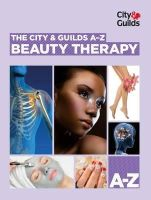 Farrell, Sarah - The City & Guilds A-Z: Beauty Therapy - 9780851932248 - V9780851932248
