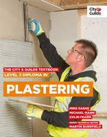 Fearn, Colin, Gashe, Mike, Mann, Michael, McDermott, Brian - The City & Guilds Textbook: Level 2 Diploma in Plastering - 9780851932989 - V9780851932989