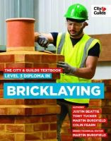 Justin, Beattie, Burdfield, Martin, Tucker, Tony - The City & Guilds Textbook: Level 3 Diploma in Bricklaying - 9780851933030 - V9780851933030