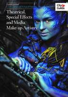 Not Available (NA) - Level 3 Advanced Technical Diploma in Theatrical, Special Effects and Media Make-Up Artistry: Learner Journal - 9780851933702 - V9780851933702