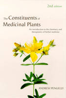 Pengelly, A - The Constituents of Medicinal Plants: - 9780851998077 - V9780851998077