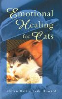 Ball, Stefan; Howard, Judy - Emotional Healing for Cats - 9780852073360 - V9780852073360