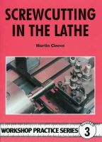 Martin Cleeve - Screwcutting in the Lathe (Workshop Practice Series) - 9780852428382 - V9780852428382