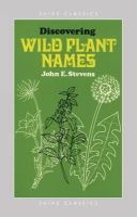 Stevens, John E. - Discovering Wild Plant Names (Shire Discovering) - 9780852632130 - 9780852632130
