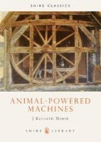 Major, J.Kenneth - Animal-powered Machines (Shire Library) - 9780852637104 - 9780852637104