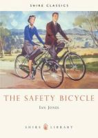 Ian  Jones - The Safety Bicycle (Shire Library) - 9780852638040 - 9780852638040
