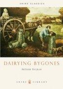 Ingram, Arthur - DAIRYING BYGONES - 9780852638668 - 9780852638668