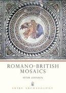 Johnson, Peter - Romano-British Mosaics (Shire Archaeology) - 9780852638910 - KEX0228212