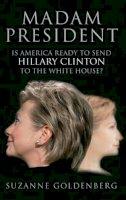 Suzanne Goldenberg - Madam President - 9780852650899 - KNW0007155