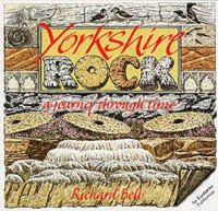 Bell, Richard - Yorkshire Rock: A Journey Through Time (Earthwise Popular Science Books) - 9780852722695 - V9780852722695