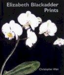 Allan, Christopher - Elizabeth Blackadder Prints - 9780853318552 - V9780853318552