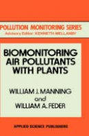 Manning, William J.; Feder, W.A. - Biomonitoring Air Pollutants with Plants - 9780853349167 - V9780853349167