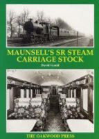 Gould, David - Maunsell's Southern Region Steam Carriage Stock - 9780853615552 - V9780853615552