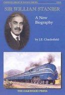 Chackesfield, John E. - Sir William Stanier - 9780853615767 - V9780853615767