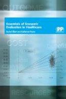 Elliott, Rachel, Payne, Katherine - Essentials Of Economic Evaluation In Healthcare - 9780853695745 - V9780853695745