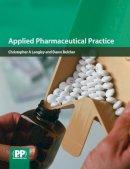 Langley, Christopher Andrew, Belcher, Dawn - Applied Pharmaceutical Practice - 9780853697466 - V9780853697466