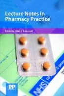 - Lecture Notes in Pharmacy Practice - 9780853697664 - V9780853697664