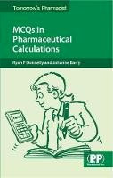 Ryan Donnelly, Johanne Barry - MCQs in Pharmaceutical Calculations - 9780853698364 - V9780853698364