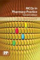 Lilian M. Azzopardi - MCQs in Pharmacy Practice, 2nd Edition - 9780853698395 - V9780853698395