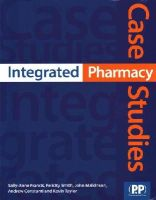 Smith, Felicity J. - Integrated Pharmacy Case Studies - 9780853698845 - V9780853698845