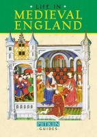Willoughby, Rupert - Life in Medieval England, 1066-1485 - 9780853728405 - V9780853728405