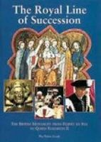 Ashdown, Dulcie M. - The Royal Line of Succession: The British Monarchy from Egbert AD 802 to Queen Elizabeth II - 9780853729389 - V9780853729389