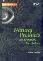 Hanson, James R, Berry, Martyn, Drayton, Colin - Natural Products: The Secondary Metabolites (Tutorial Chemistry Texts) - 9780854044900 - V9780854044900