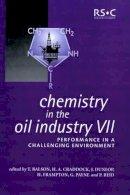 . Ed(s): Frampton, Harry; Craddock, Henry A.; Dunlop, Jack; Reid, Paul; Payne, Graham; Balson, Terry - Chemistry in the Oil Industry VII - 9780854048618 - V9780854048618
