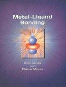 Moore, E A, Janes, Rob, The Open University - Metal-Ligand Bonding - 9780854049790 - V9780854049790